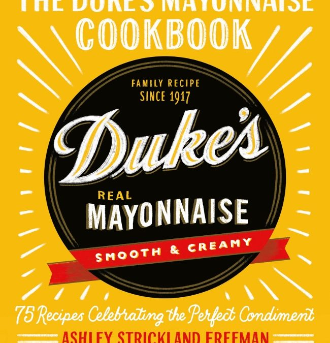 Duke's Mayonnaise Cookbook and Giveaway!